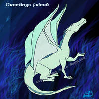 Greetings Friend by Draconic-Lover
