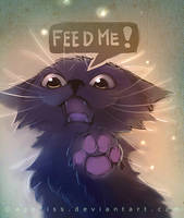 feed me or else...