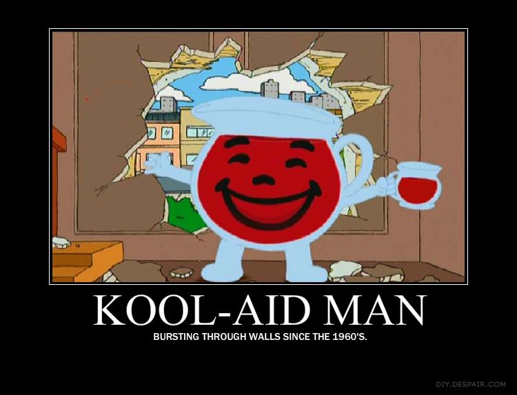 Kool-Aid Man Motivation Poster by Tenkage
