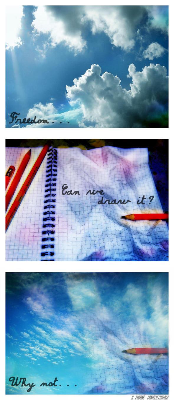 F r e e d o m... why no t ? by ConigliettoRosa