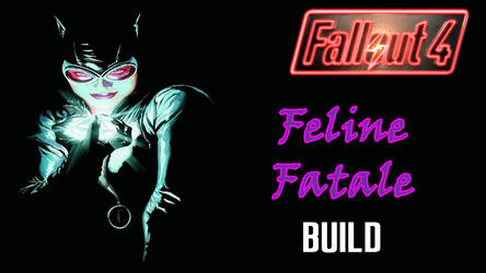 Fallout 4 Build: The Cat by AinzOoalGown147