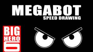 BIG HERO 6'S MEGABOT SPEED DRAWING THUMBNAIL+VIDEO by IDROIDMONKEY