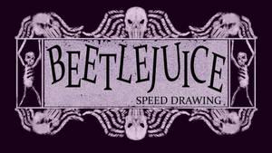 BEETLEJUICE SPEED DRAWING THUMBNAIL+VIDEO by IDROIDMONKEY