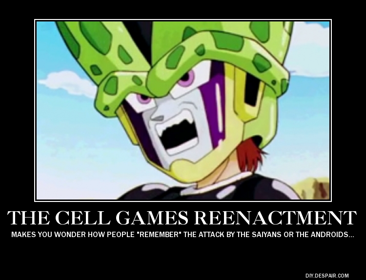 Parody DeMotivator:  The Cell games Reenactment by SilverZeo