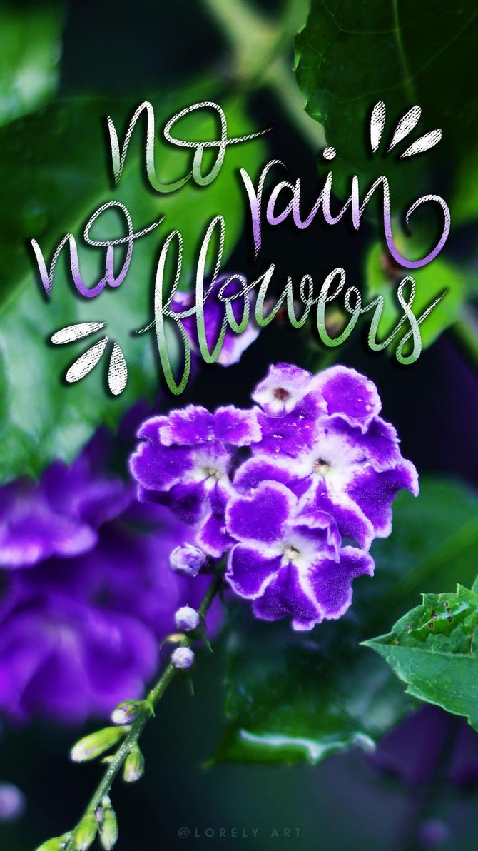 No rain no flowers by Lorenaiiz