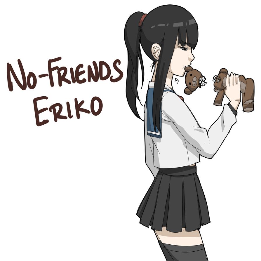 No-Friends Eriko by DexterYam