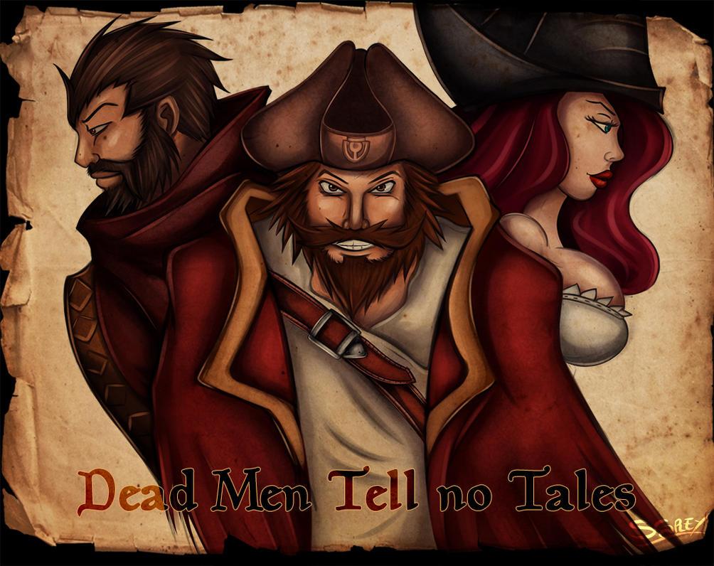Dead men tell no tales by Silverhyren