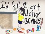 i'd kill 2 get jelly beans