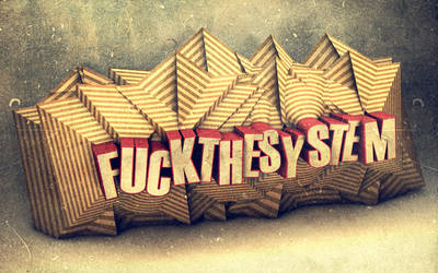 Fuck The System by enzocavalli