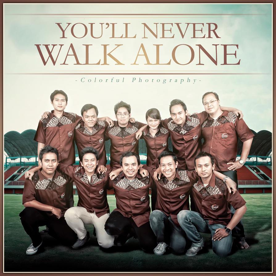 u will never walk alone by dantoadityo