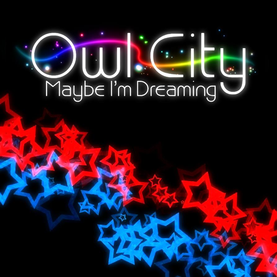 Owl City Maybe Im Dreaming Alt 5 by darkdissolution