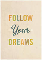 Follow Your Dreams by diggedy