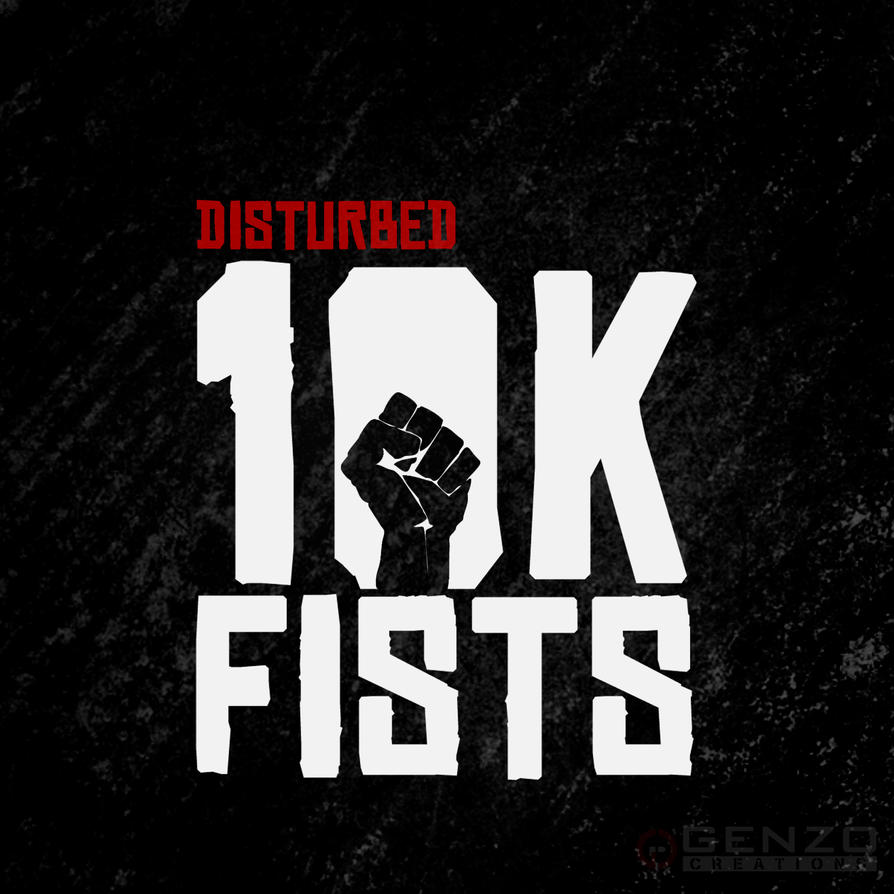 Your place Ten thousand fist by disturbed
