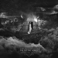Encyclopedia Deathcore // Serenade For The Death by 3mmI