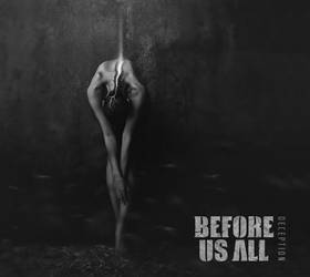 BEFORE US ALL / Deception