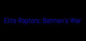 Elite Raptors Batman's War logo by Bendorah