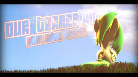 [PROMO] Our Terrarium - uThunder Remix (Glaze)