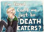 Sounds reasonable, Draco!