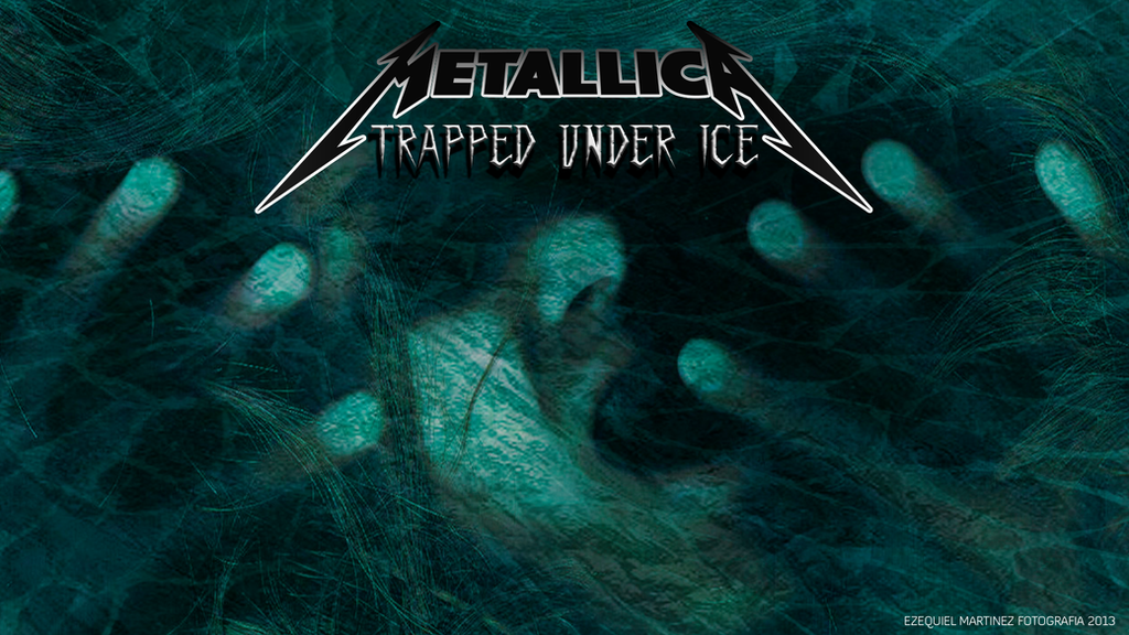 TRAPPED UNDER ICE METALLICA WALLPAPER By Emfotografia On