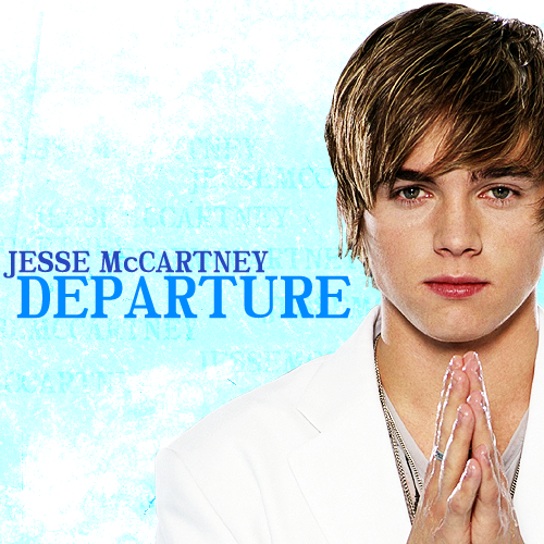 jesse mccartney departure. Jesse McCartney - Departure by
