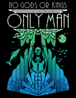 No Gods or Kings, Only Man by johnnygreek989