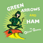 Green Arrows and Ham