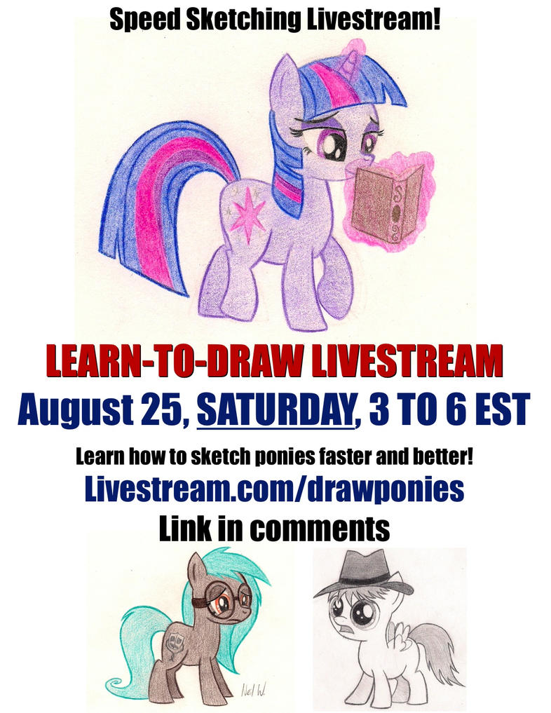 Livestream SATURDAY August 25 from 3 to 6 pm EST by drawponies