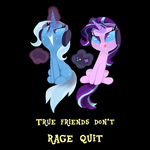 Friendship Gaming, or True Friends Don't Rage Quit
