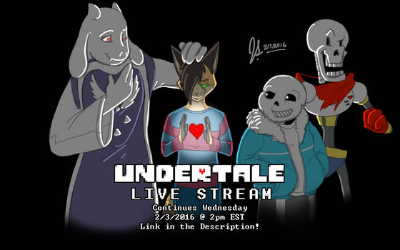 Undertale Live Stream Announcement Pt 2