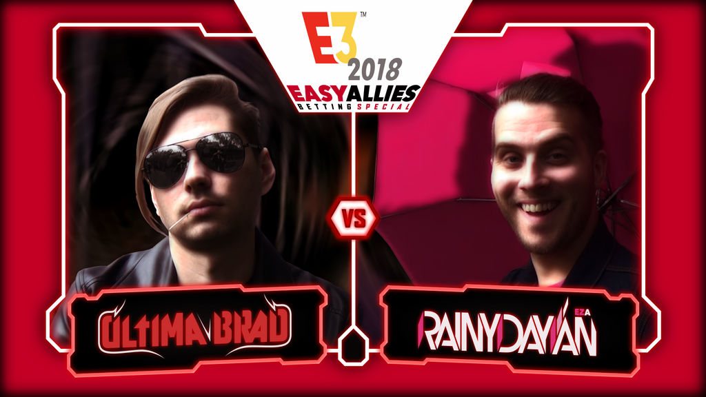 E3 2018 - EasyAllies - Betting Special  --- W.I.P.