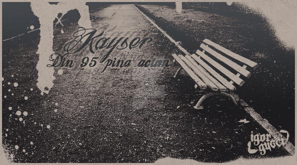 Kayser - Din '95 pina acum [YouTube Cover] by igorgucci