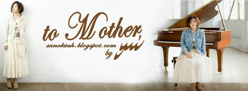 YUI - to Mother by sanoktah