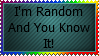 I'm Random And You Know It! Stamp by JaciTheRobin
