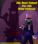His Best Talent For His Wild Fellows (Coming soon)