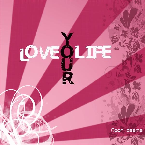 love your life by vet-elianoor