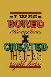 Boredom's Creation