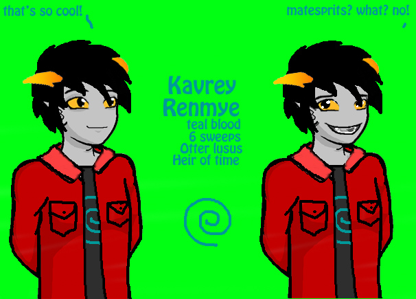 Kavrey Renmye- yup I forgot the teal blood