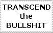 Transcend the Bullshit stamp by xxStolen-soulsxx
