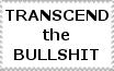 Transcend the Bullshit stamp by xxStolen-soulsxx