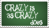Crazy is as Crazy by KorineForever