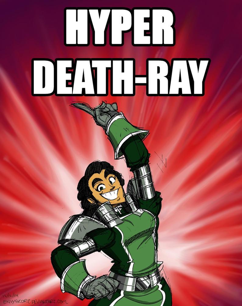 HYPER DEATH-RAY by EnvySkort