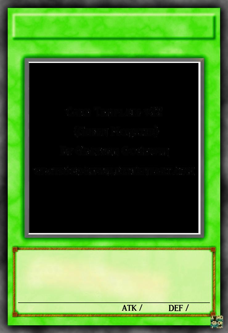 Yu-Gi-Oh! Green Monstar Layout Template by GraysoGoodwn