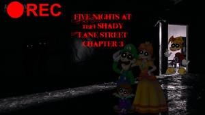 Five Nights at 1124 Shady Lane Street Chapter 3