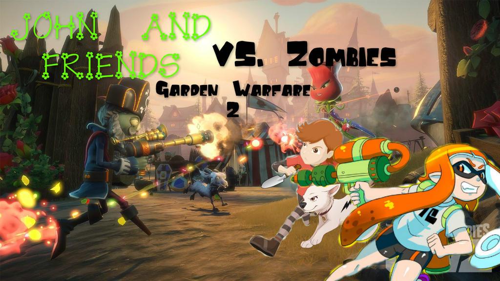 John And Friends Vs Zombies Garden Warfare 2 By Jgjr1051 On Deviantart