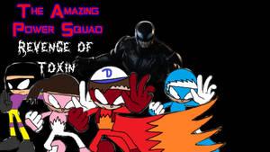 The Amazing Power Squad:Revenge of Toxin Part 2