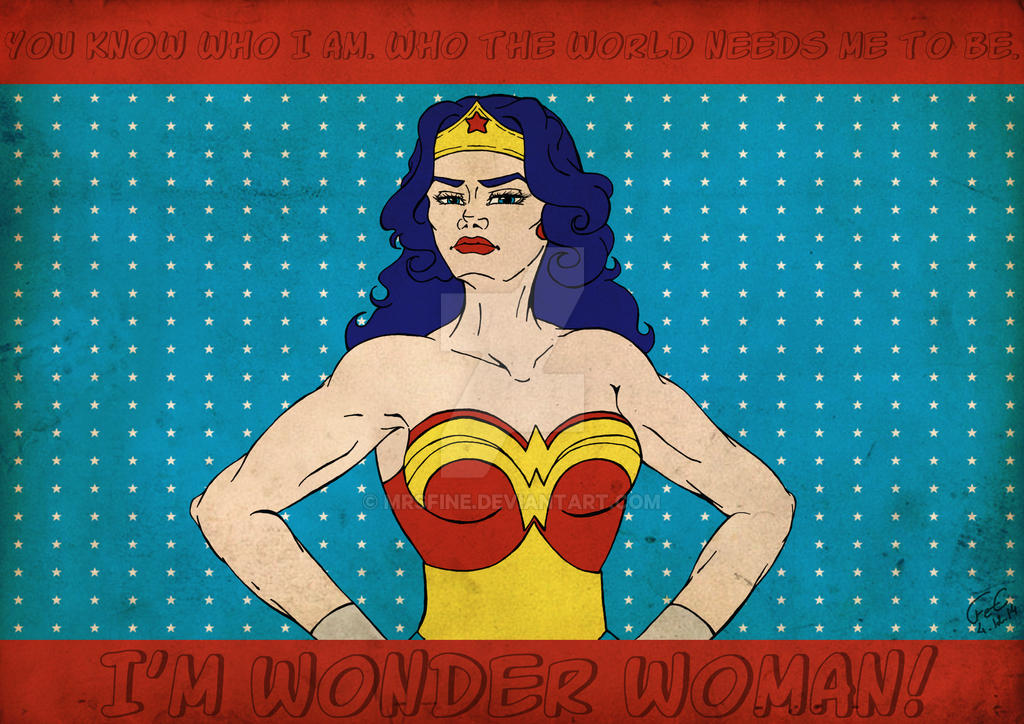 I'm Wonder Woman! by MrsFine