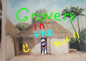 GROVERS IN THE HUT
