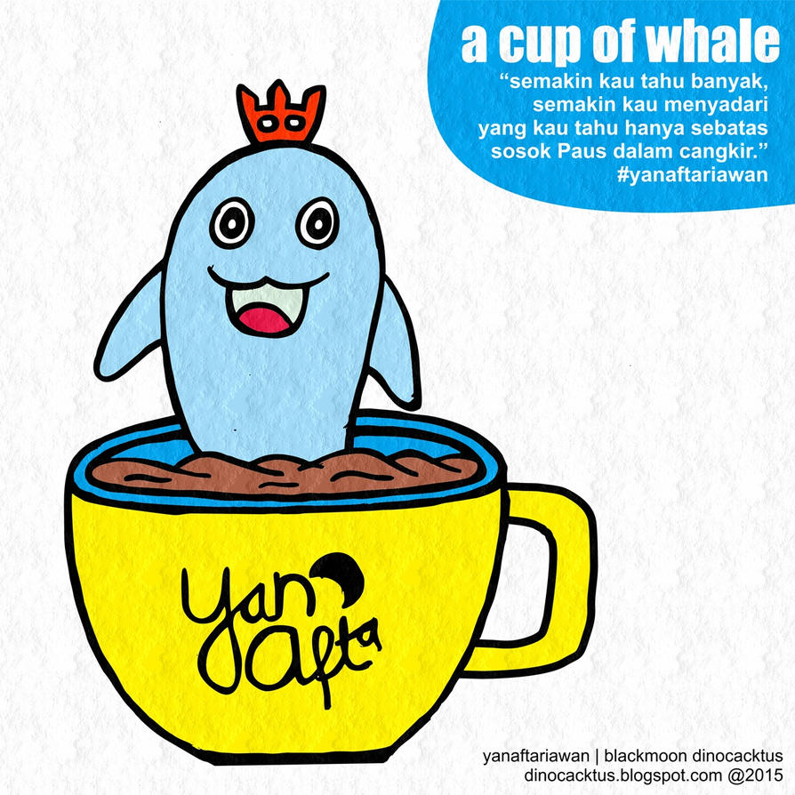 A Cup of Whale by DinoCacktus
