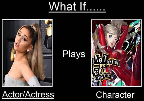 What if Arianna Grande plays Ann Takamaki
