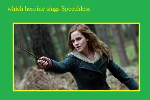 Hermione Granger sings Speechless
